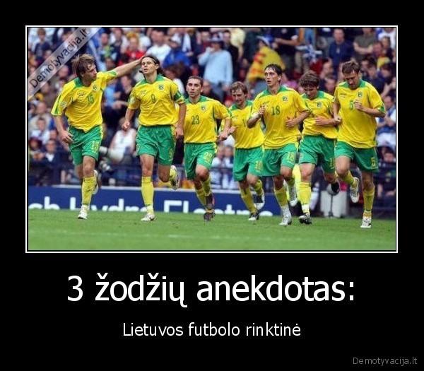 demotyvacija.lt_3-zodziu-anekdotas-Lietuvos-futbolo-rinktine_134788710445